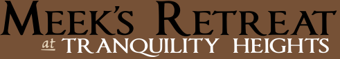 Meek's Retreat at Tranquility Heights